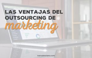 Las ventajas del outsourcing de marketing