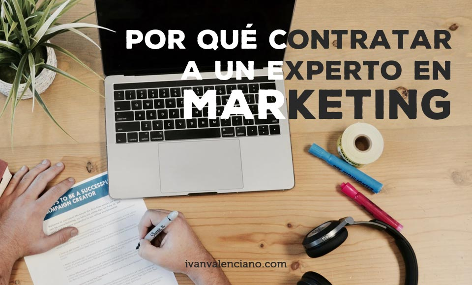 Por que contratar a un experto en marketing