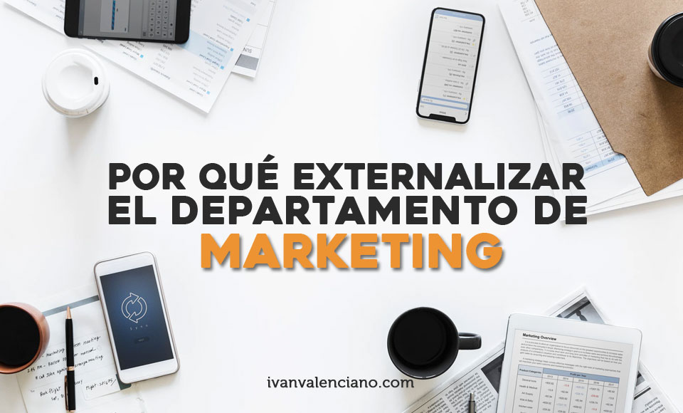 por que externalizar el departamento de marketing