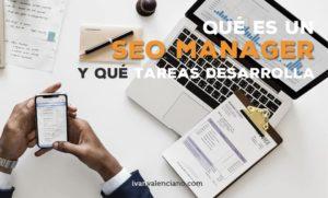 Que es un SEO Manager y que tareas desarrolla