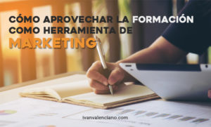 Cómo aprovechar la formación como herramienta de marketing