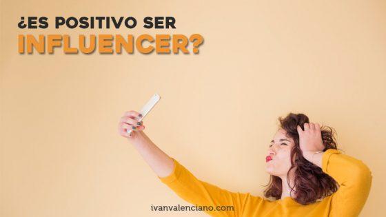 ¿Es positivo ser influencer?