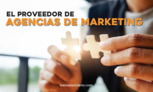El proveedor de agencias de marketing