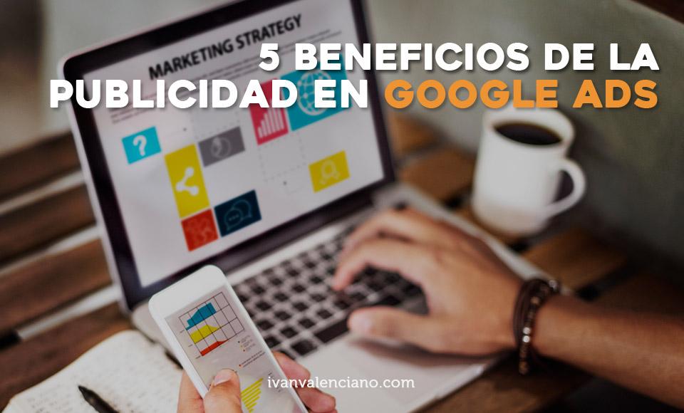 5 beneficios de la publicidad en Google Ads