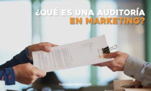 Qué es la auditoría en marketing