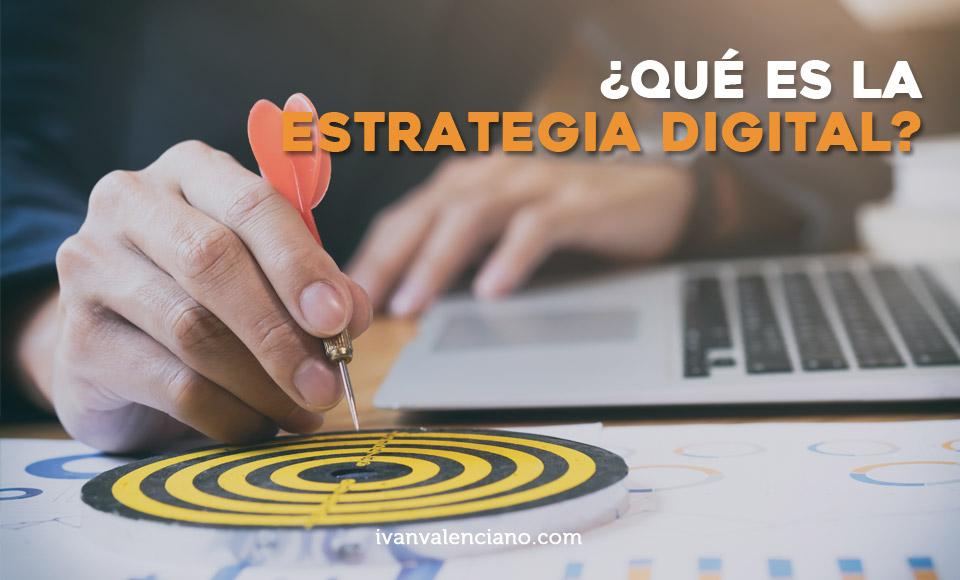 Qué es la estrategia digital