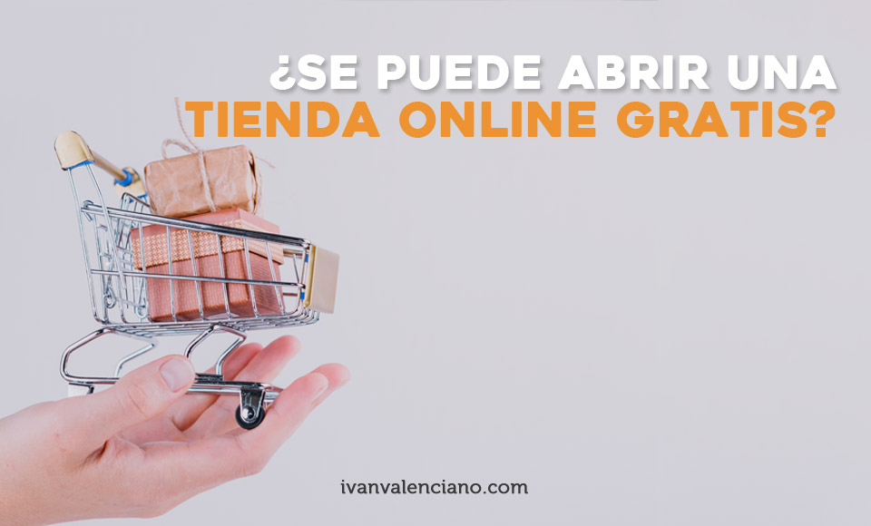 Se puede abrir una tienda online gratis
