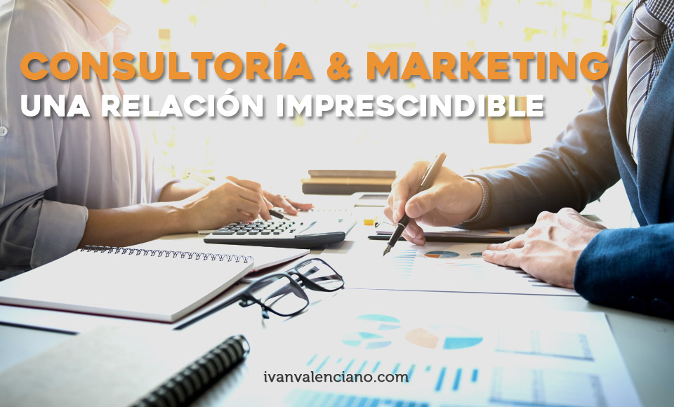 Consultoría y marketing una relación imprescindible