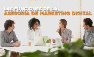 Las funciones de la asesoría de marketing digital