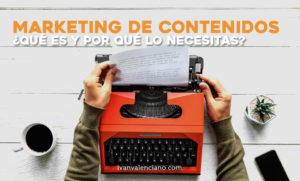 Marketing de contenidos qué es y por qué lo necesitas