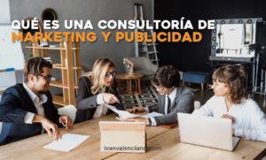 Qué es la consultoría empresarial de marketing y publicidad