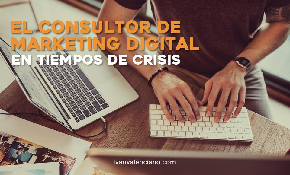 La figura del consultor de marketing digital en tiempos de crisis