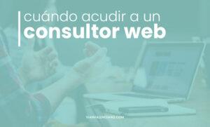 Cuándo acudir a un consultor web
