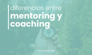 Mentoring y coaching: diferencias