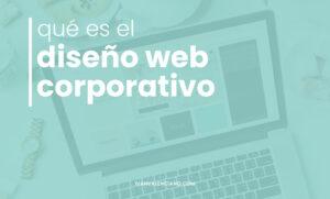 Qué es el diseño web corporativo