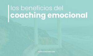 Los beneficios del coaching emocional
