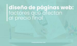 Diseño de páginas web freelance: factores que afectan al precio final