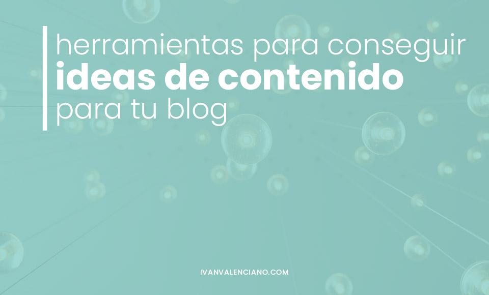 herramientas para generar ideas de contenido