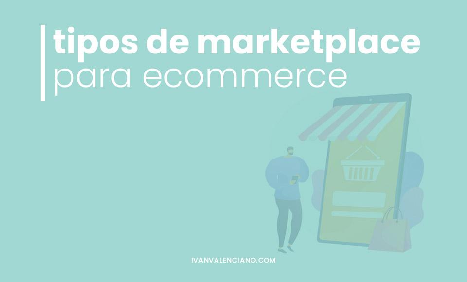 Tipos de marketplace para ecommerce: ¿cuál elegir?