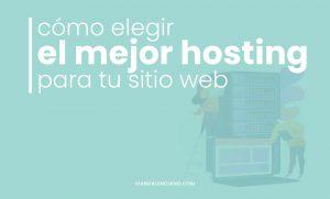 Cómo elegir el mejor hosting para tu sitio web